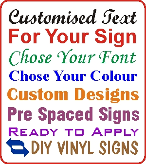 Self adhesive vinyl signs and DIY Vinyl Lettering supplied as ready to apply DIY vinyl signs