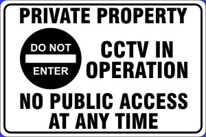 Private Property CCTV in Operation No Public Access at any time Do Not Enter