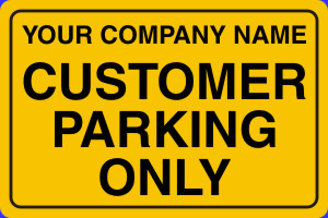 Customer Parking Only with Custom Name