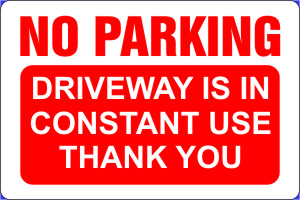 NO PARKING DRIVEWAY IS IN CONSTANT USE