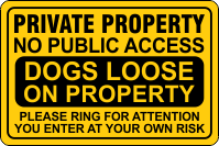 Private Property No Public Access  Dogs Loose Ring Bell