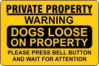Private Property Warning Dogs Loose Ring Bell