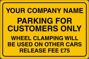 Parking For Customers Only Wheel Clamping In Operation Rigid Signboard